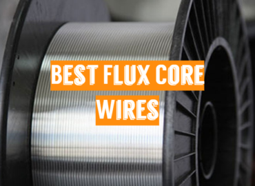 Best Flux Core Wires