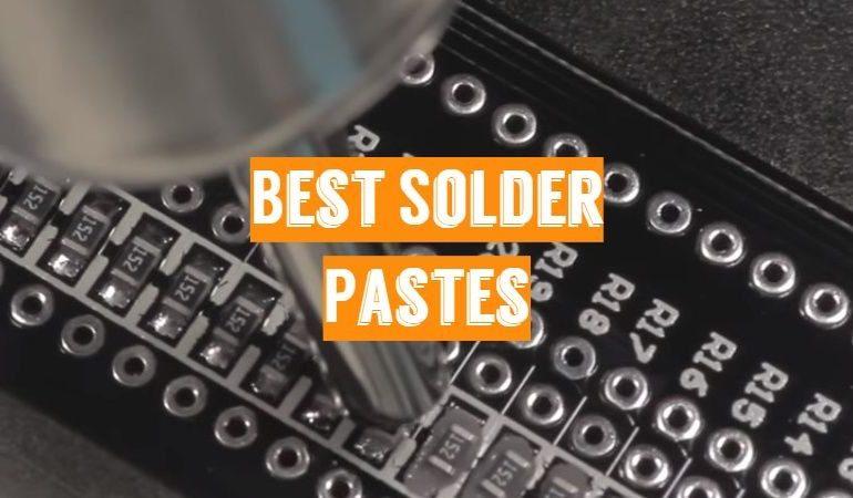 10 Best Solder Pastes