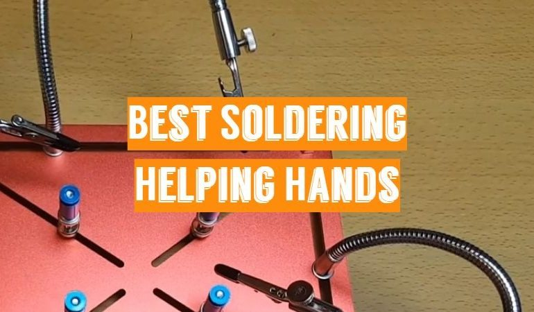 10 Best Soldering Helping Hands