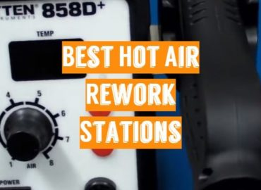 Best Hot Air Rework Stations