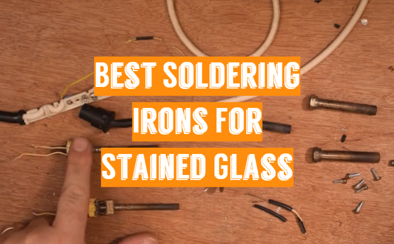 5 Best Soldering Irons For Stained Glass