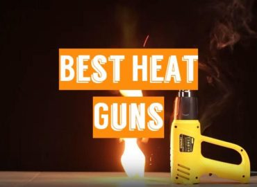 Best Heat Guns