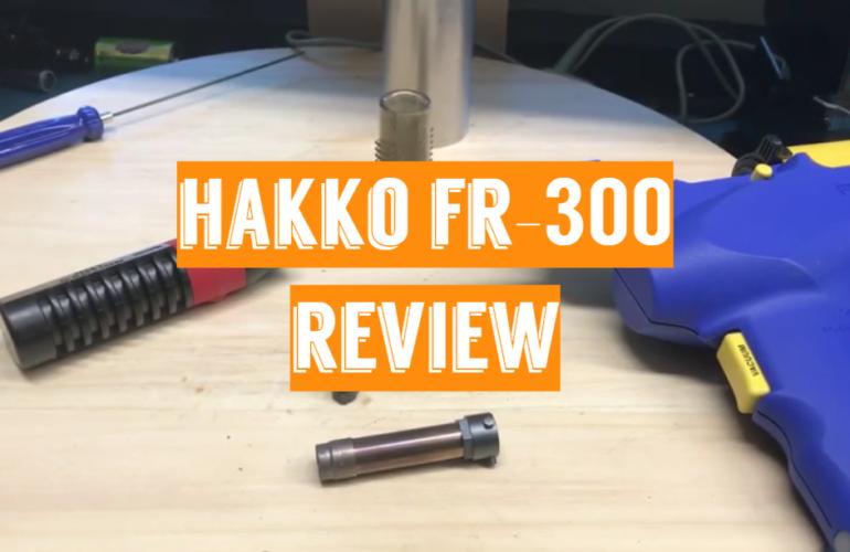 Hakko FR-300 Review