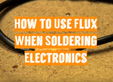 How to Use Flux When Soldering Electronics