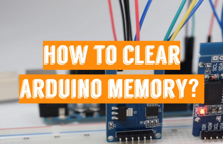 How to Clear Arduino Memory?