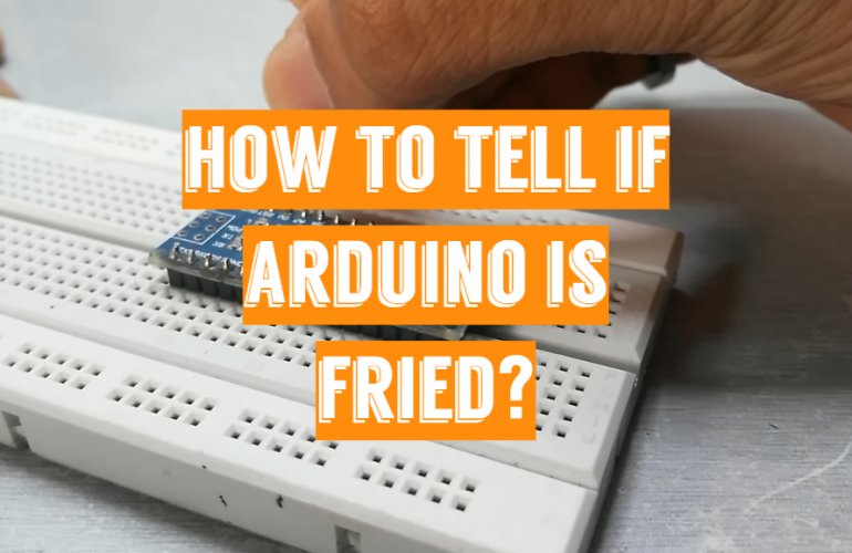 How to Tell if Arduino is Fried?